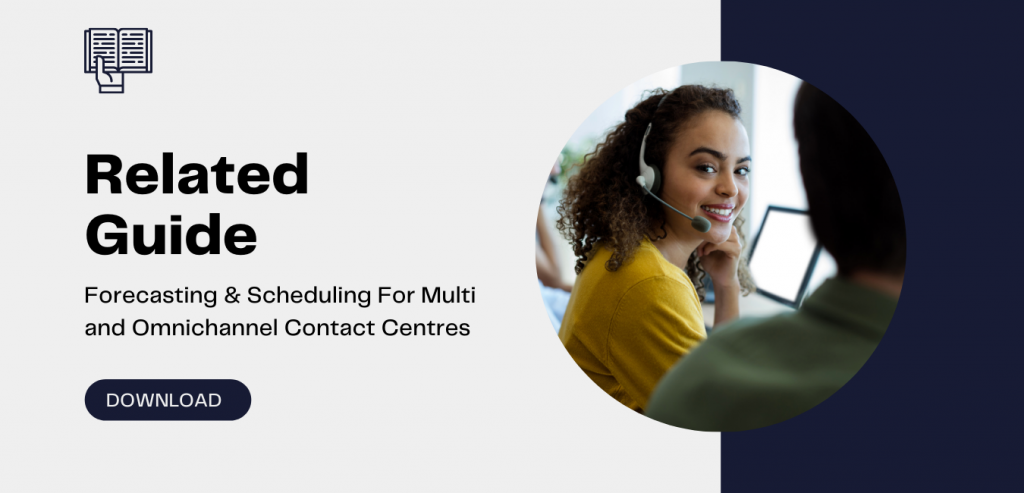 Forecasting & Scheduling For Multi and Omnichannel Contact Centres with Workforce Management.