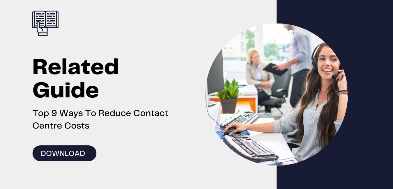 Top 9 Ways To Reduce Cost in the Contact Centre
